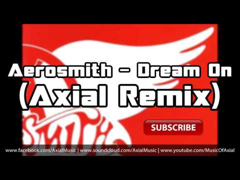 Aerosmith - Dream On (Axial Remix) [FREE DOWNLOAD]