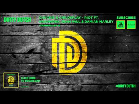 Chuckie & ChildsPlay - Riot ft. Hardwork, Sean Paul & Damian Marley - Traphall EP #4