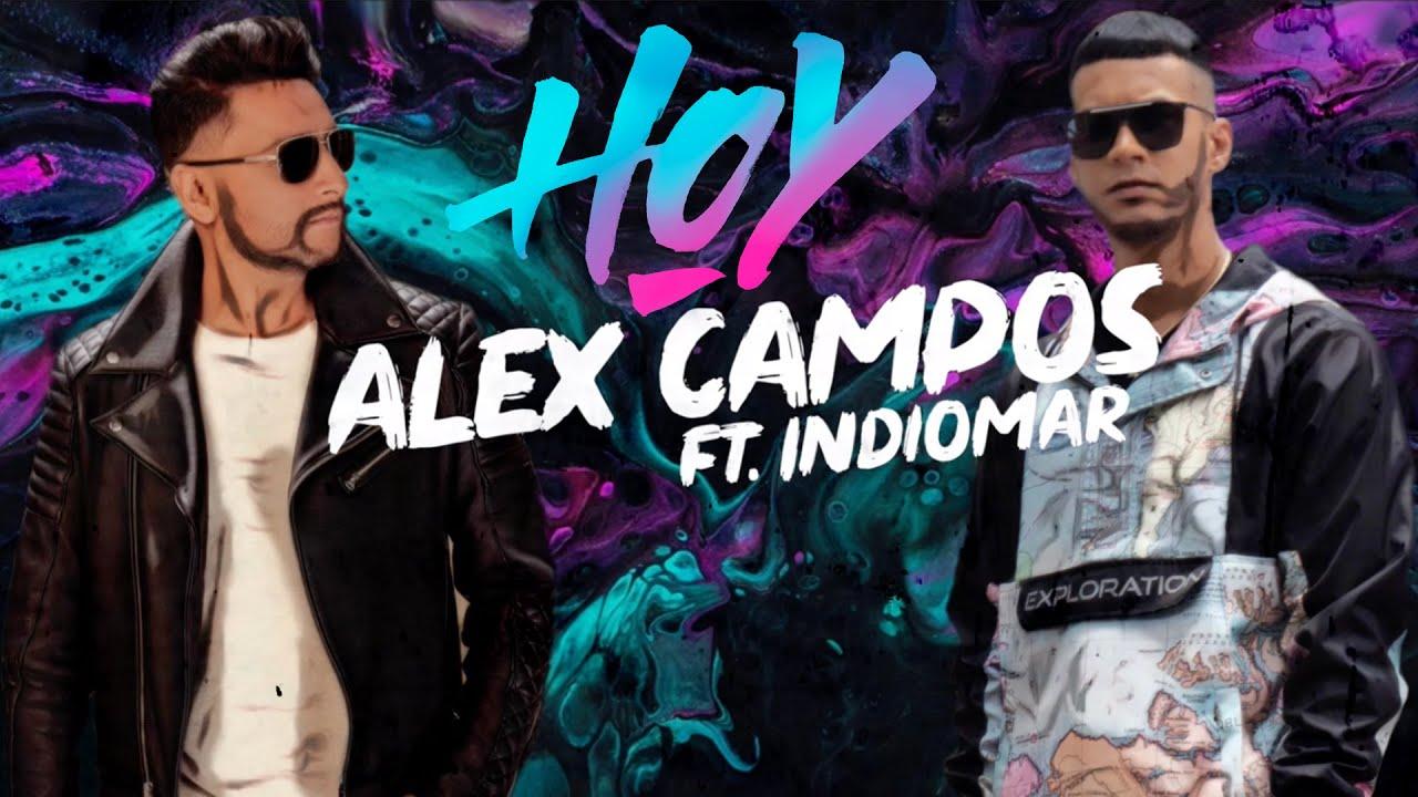 Letra De Hoy Alex Campos E Indiomar Música Cristiana 2019 Youtube