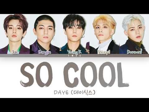 DAY6 (데이식스) - So Cool (완전 멋지잖아) (Han|Rom|Eng) Color Coded Lyrics/한국어 가사