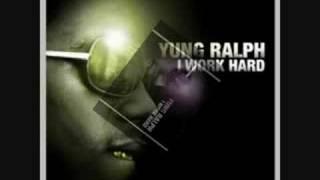 YUNG RALPH I WORK HARD-SCREWED N CHOPPED