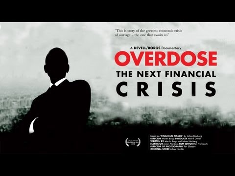 Overdose: The Next Financial Crisis - Trailer