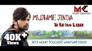 Himesh Reshammiya Best Love Song Mujhme_Jinda_Tu_Hai_Iss_Kadar Mohit_Kushwah