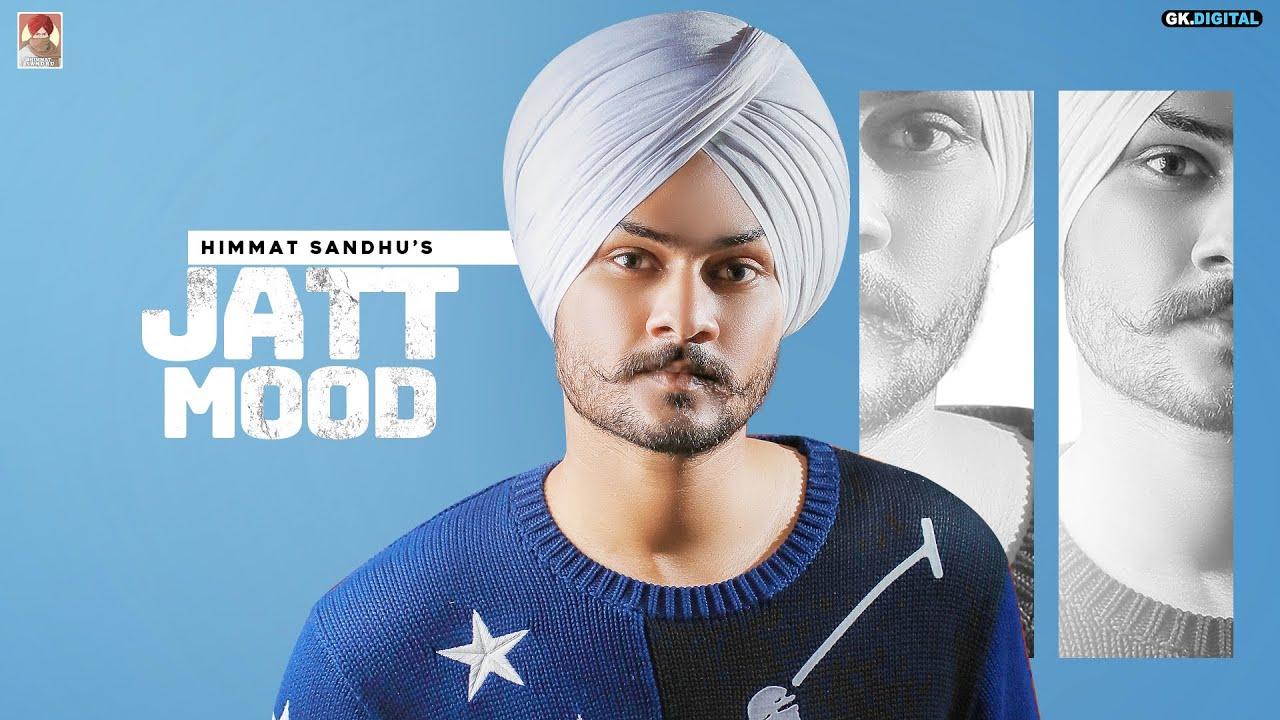 Jatt Mood : Himmat Sandhu (Full Song) Latest Punjabi Album 2020 | GK  Digital - YouTube