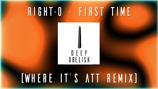 First Time - Right-O (Where It's ATT Remix)