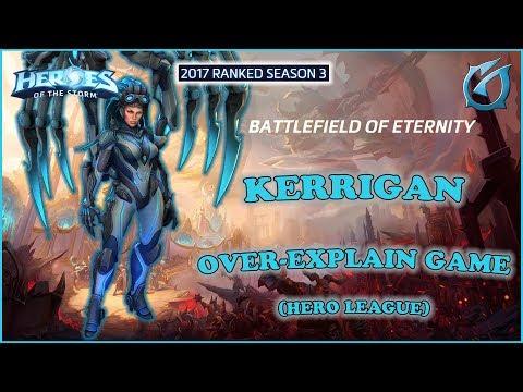 Grubby | Heroes of the Storm - Kerrigan - Over-Explain Game HL 2017 S3 - Battlefield of Eternity