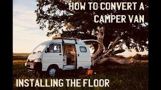 How To Convert/Build A Camper Van - Part 4 - How To Install Flooring