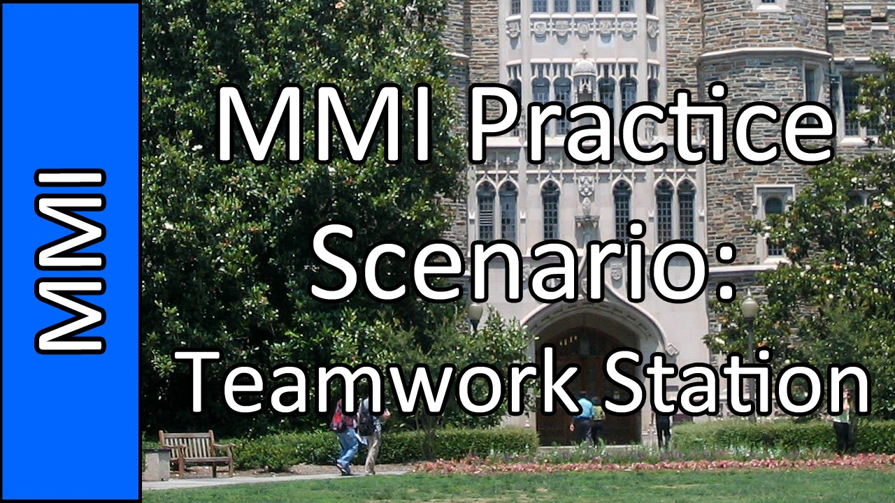 teamwork stations medical school mmi interview practice teamwork stations medical school mmi interview practice question 6 2015