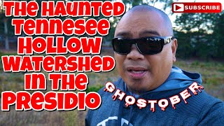 Eric B's Daily Vlogs #541 - The Haunted Tennessee Hallow Watershed In The Presidio