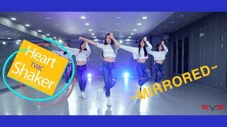 "-MIRRORED- TWICE(트와이스) ""Heart Shaker""  K-Pop Dance Cover"