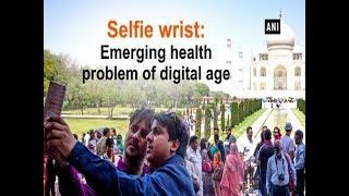 Selfie wrist: Emerging health problem of digital age - #Health News