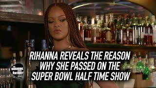 Rihanna Reveals The Reason Why She Passed On The Super Bowl Half Time Show