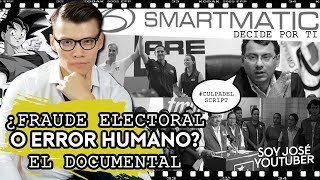 ¿FRAUDE ELECTORAL O ERROR HUMANO? DOCUMENTAL - SOY JOSE YOUTUBER