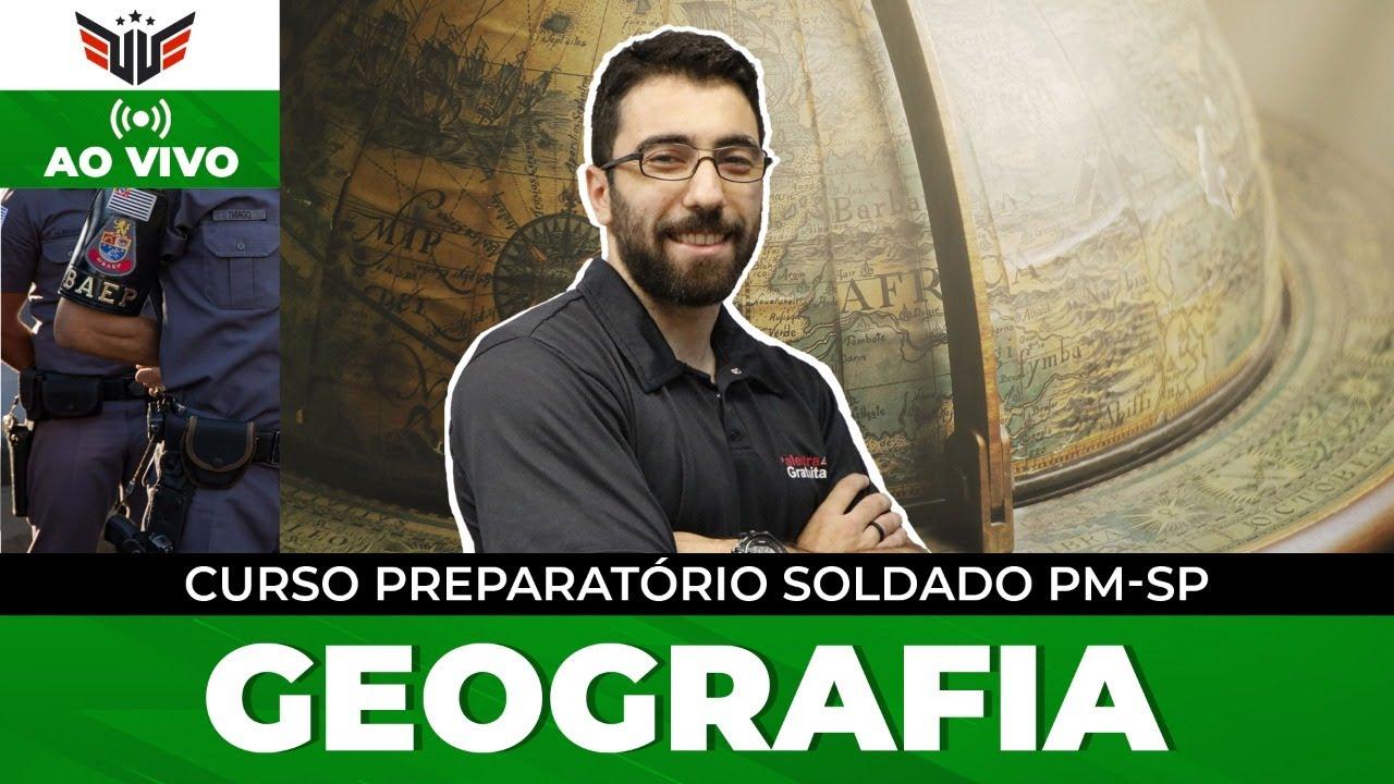 Concurso Soldado PM SP – Aula de Geografia -  Profº André