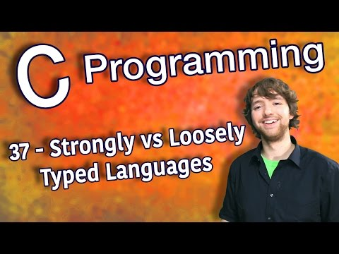 C Programming Tutorial 37 - Strongly Typed vs Loosely Typed Languages
