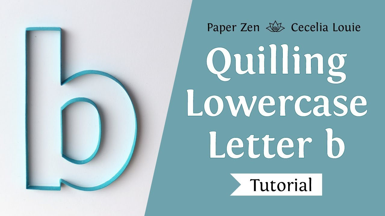 quilling lowercase letter b alphabet pattern templates and tutorial