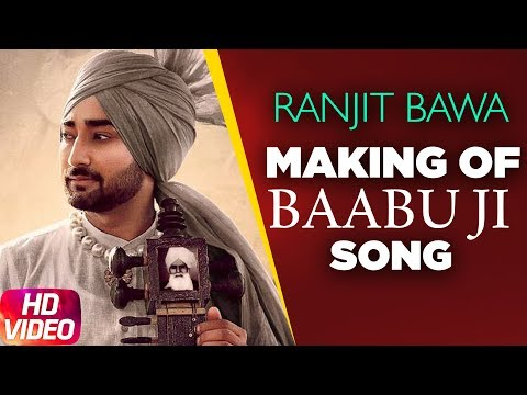 Latest Punjabi Song 2017 | Baabu Ji Making | Ranjit Bawa & Nick Dhammu