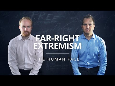 Far-Right Extremism: The Human Face