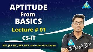 #01 Aptitude from Basics   Sateesh Sir   CS/IT   NET/JRF/NIC/KVS/NVS and Other Govt Exams
