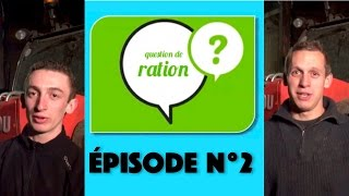 Question de Ration - Épisode N°2