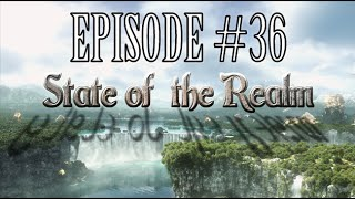 State of the Realm #36 - T-Minus Seven Days