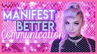 Manifesting Better Communication
