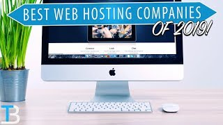 Top 5 Best Web Hosting Companies of 2019 (Where To Host Your Website in 2019!)