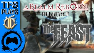 Final Fantasy XIV: THE FEAST - 02 - (Sponsored Video) TFS Plays