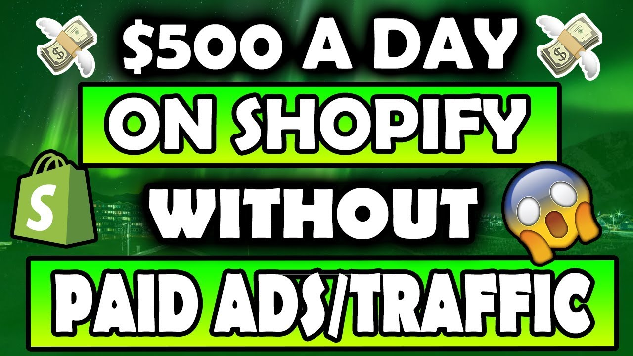 $500 A DAY ON SHOPIFY NO PAID ADS! (Secret Trick) HERE'S HOW - Shopify  dropshipping