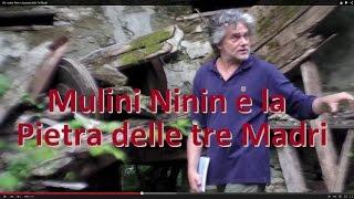 Viù: mulini Ninin e la pietra delle Tre Madri