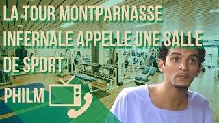La Tour Montparnasse infernale VS une salle de sport / Philm #15