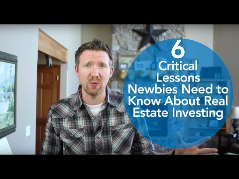 6 Critical Lessons Newbies Need to Know About Real Estate Investing