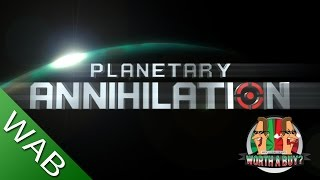 Planetary Annihilation Review - Worth a Buy?