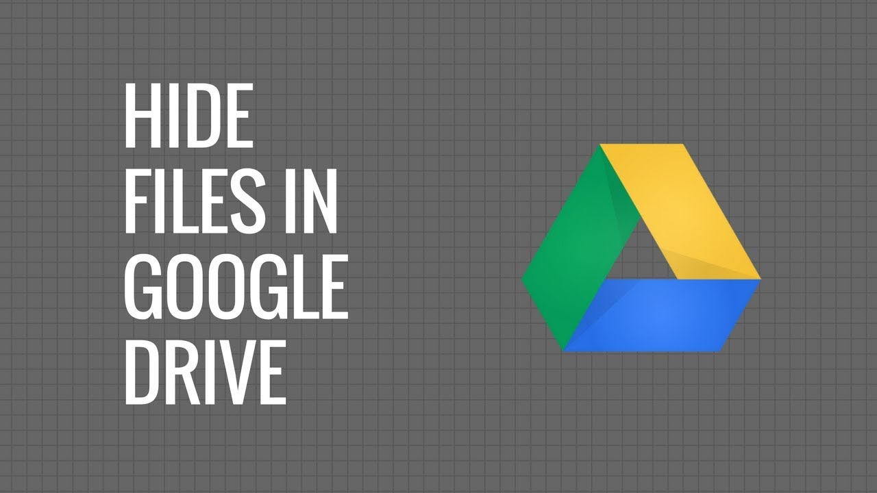 How to Hide Files inside Google Drive