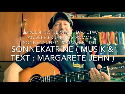 Sonnekatrine ( Musik & Text : Margarete Jehn ), hier interpretiert von Jürgen Fastje !