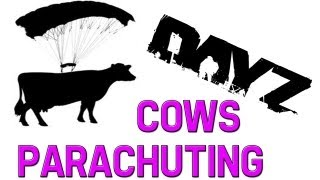 DayZ Cows Parachuting