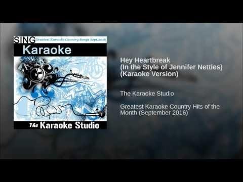 Hey Heartbreak (In the Style of Jennifer Nettles) (Karaoke with Lyrics)