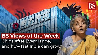 BS Views of the Week: China after Evergrande, and how fast India can grow