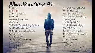 Ráp Việt - Những Bản Nhạc Ráp Hay Và Tâm Trạng Nhất Thế Hệ 9x.. Một thời để nhớ ....