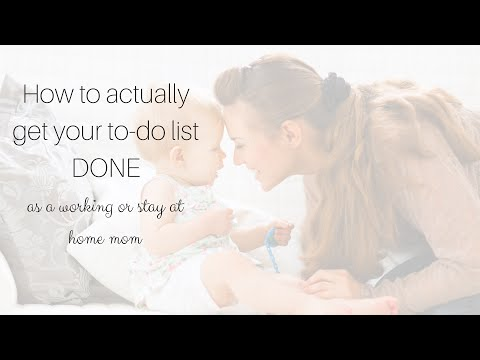 How To Actually Get Your To Do List Done As A Working Or