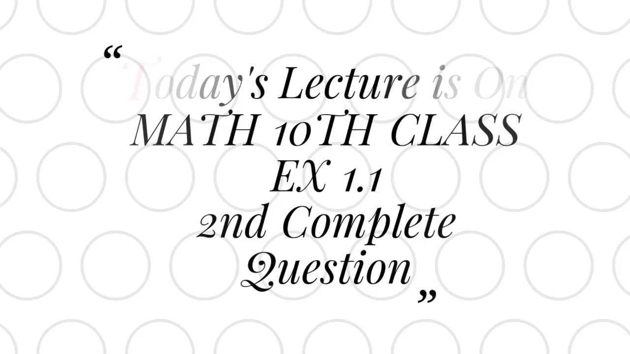 Math class 10 unit no 1 exercise no 1.1 compelte questoin