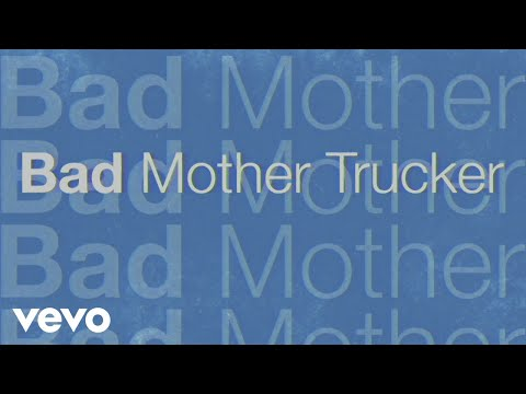 Eric Church - Bad Mother Trucker (Lyric Video)