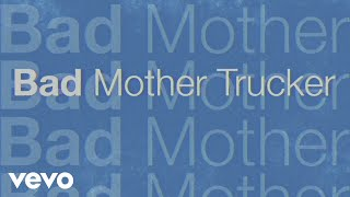 Eric Church - Bad Mother Trucker (Lyric Video)