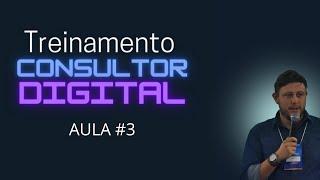 TREINAMENTO CONSULTOR DIGITAL  - Aula 3