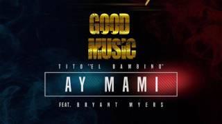 Ay Mami - Tito El Bambino Ft. Bryant Myers