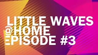 Little Waves@Home#3