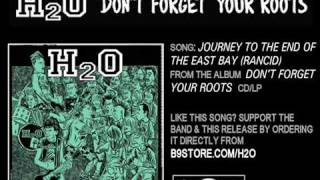 Journey to the End of the East Bay Rancid by H2O