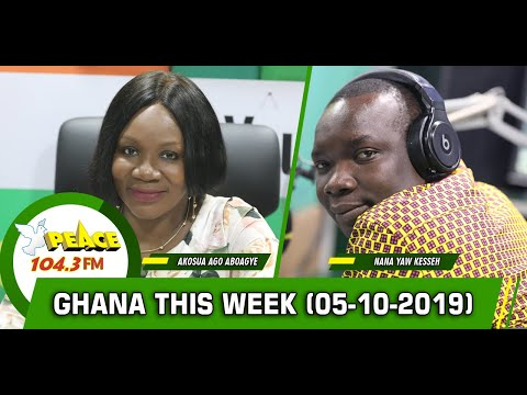 GHANA THIS WEEK (05/10/2019)