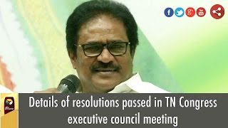 Details of resolutions passed in TN Congress executive council meeting