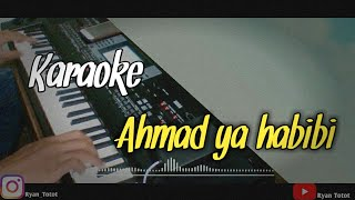 Ahmad ya habibi - karaoke/Tanpa Vocal (lirik lagu) Nada Cewek Korg MicroArranger